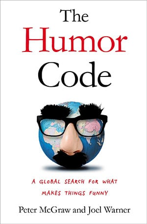 The Humor Code: A Global Search for What Makes Things Funny book cover Peter McGraw and Joel Warner.