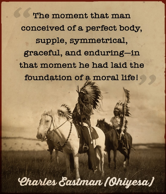 charles eastman sioux quote perfect body moral life