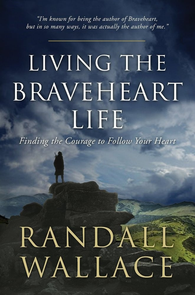 Living the braveheart life, book cover by randall wallace.
