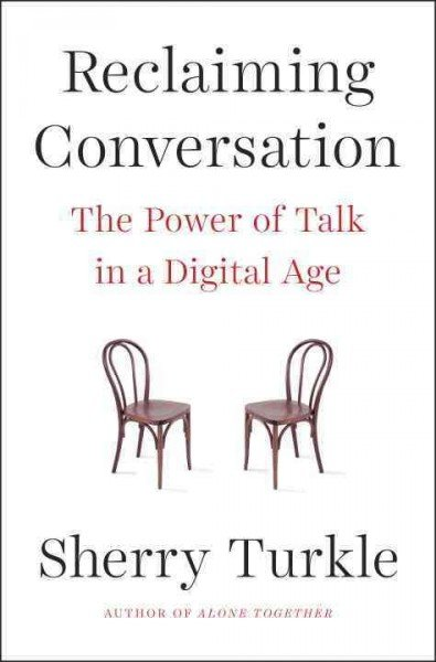 Reclaiming conversation book cover Sherry Turkle.