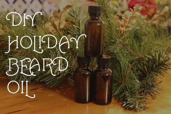 diy festive holiday beard oil recipes cinnamon apple