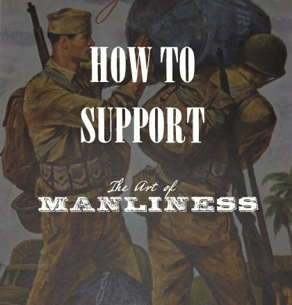 How to support The art of Manliness.