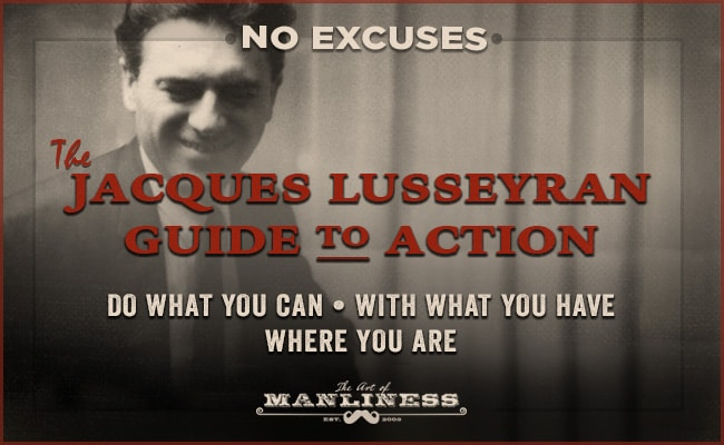jacques lusseyran french resistance wwii no excuses