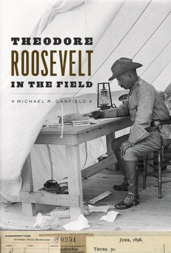 Theodore Roosevelt in the field book by Michael R. Canfield.