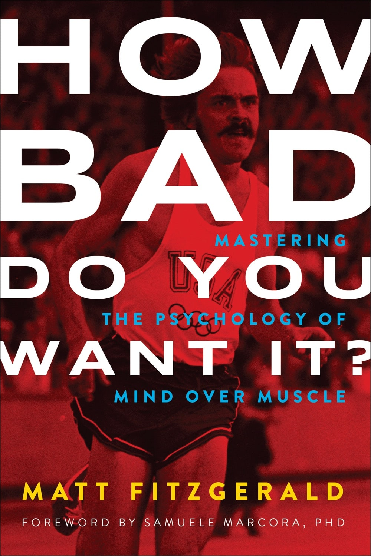 How Bad Do You Want It? Matt Fitzgerald.