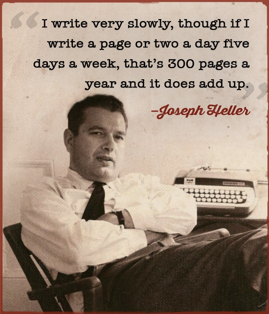 Joseph Heller quote i write very slowly.