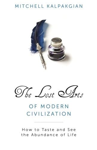 lost arts of modern civilization book cover mitchell kalpakgian