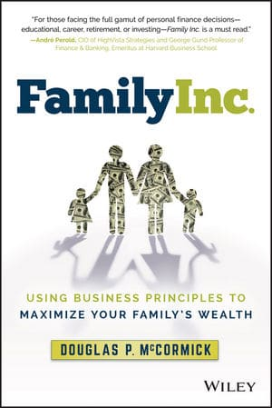 Family Inc.: Using Business Principles toMaximize Your Family's Wealth book cover Douglas P. McCormick.