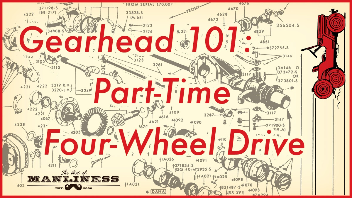 Gearhead 101: Part Time Four Wheel Drive illustration.