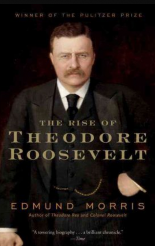 Book cover of The Rise of Theodore Roosevelt by Edmund Morris.