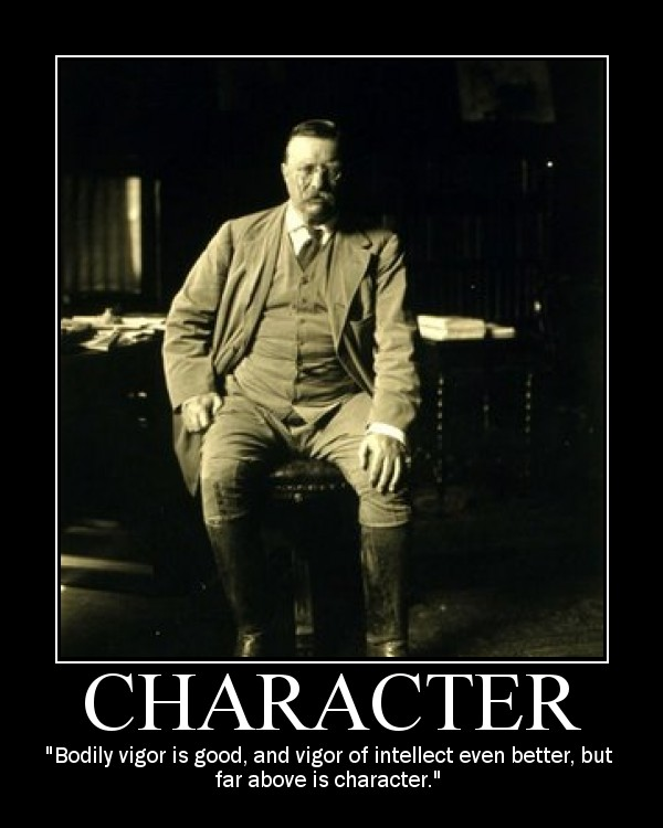 Motivational quote about Character by Theodore Roosevelt.