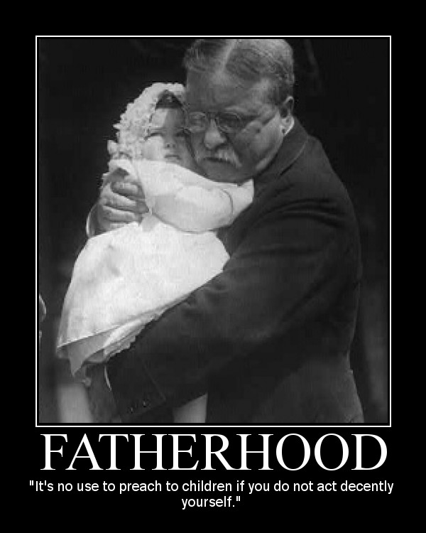 theodore roosevelt fatherhood parenting quote motivational poster
