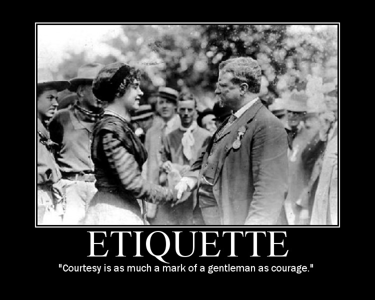 Motivational quote about Etiquette by Theodore Roosevelt.