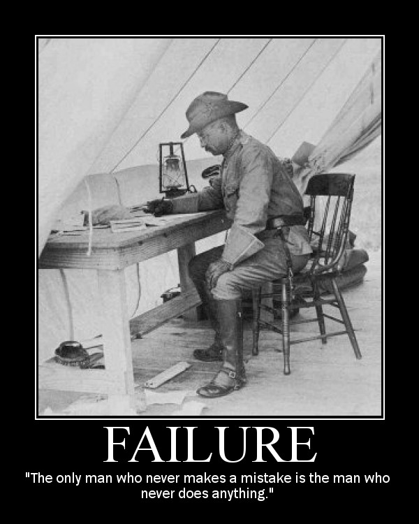 Motivational quote about Failure by Theodore Roosevelt.