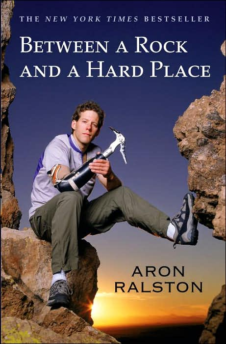 Between a Rock and a Hard Place book cover By Aron Ralston.