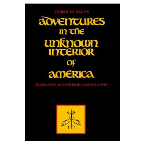 Book cover of Adventures in the Unknown Interior of America by Alvar Nunez Cabeza de Vaca.