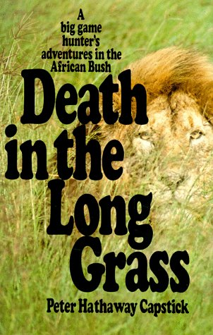 Book cover of Death in the Long Grass by Peter Hathaway Capstick.