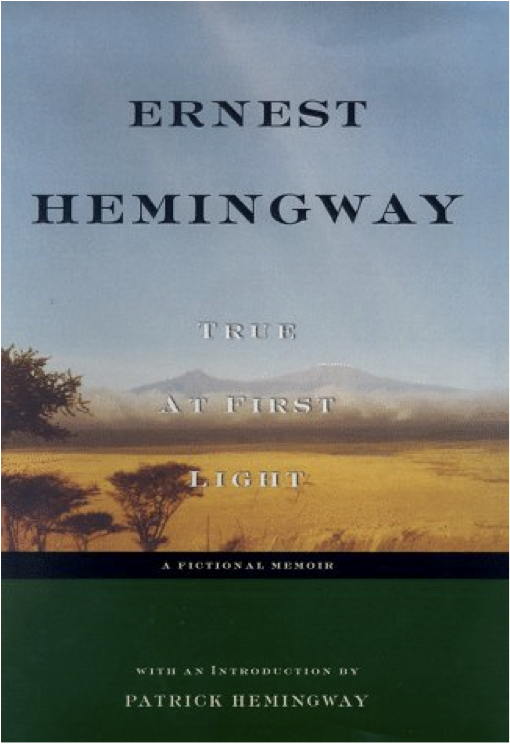 Book cover of True At First Light by Ernest Hemingway.