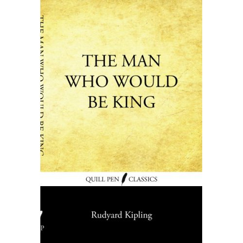 Book cover of The Man Who Would Be King by Rudyard Kipling.