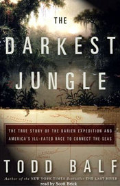 Book cover of a The Darkest Jungle by Todd Balf.