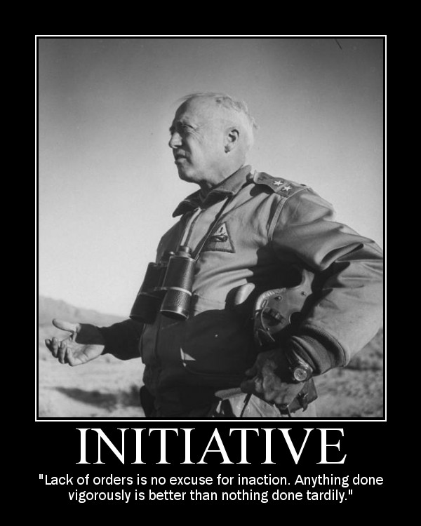 Motivational quote about Initiative by General Patton.