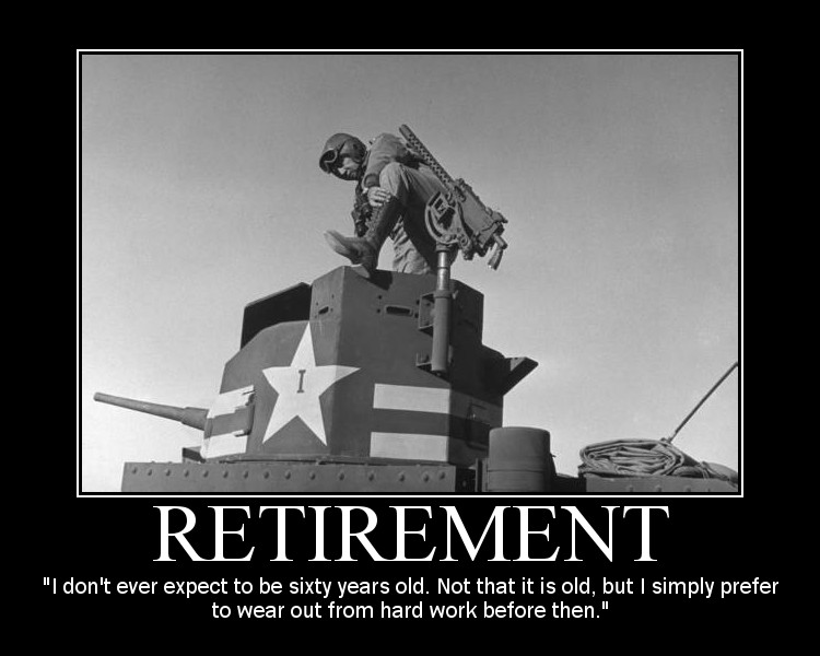 Motivational quote about Retirement by General Patton.