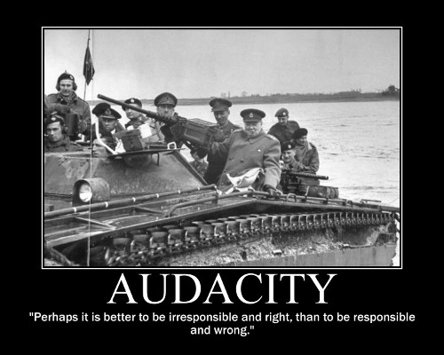 A motivational quote about Audacity by Winston Churchill.