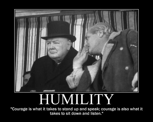 A motivational quote about Humility by Winston Churchill.