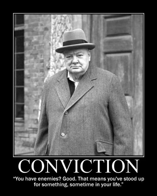 A motivational quote about Conviction by Winston Churchill.