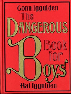 "Book cover of ""The Dangerous Book For Boys"" by Con and Hal lggulden."