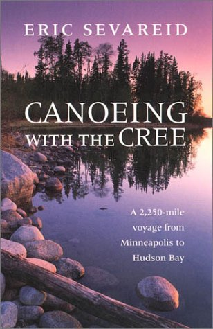 "Book cover of ""Canoeing with the Cree"" by Eric Sevareid."