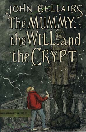 "Book cover of ""The Mummy the Will and the Crypt"" by John Bellairs."