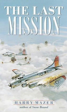 "Book cover of ""The Last Mission"" by Harry Mazer."
