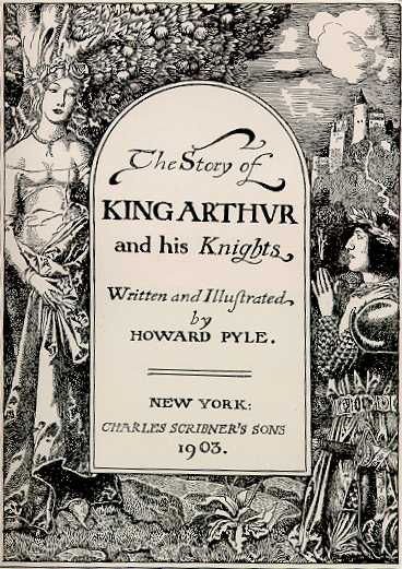 "Book cover of ""The Story Of King Arthur and his Knights"" by Howard Pyle."