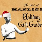 Thumbnail image for The Art of Manliness Manly Holiday Gift Guide