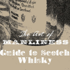 The Art of Manliness Guide to Scotch Whisky