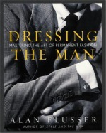 Book cover of Dressing the Man by Alan Flusser.