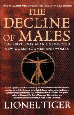 Book cover of The Decline of Males by Lionel Tiger.