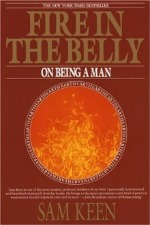 Book coverof Fire In the Belly by Sam Keen.