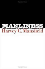 Book cover of Manliness by Harvey Mansfield.