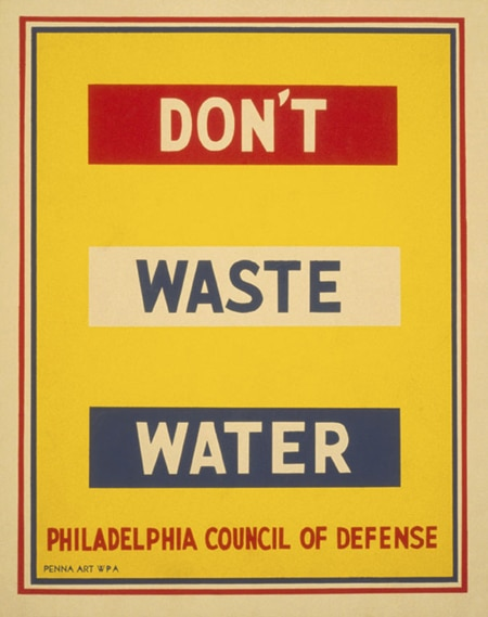 Message about don't waste water by Philadelphia defense council.