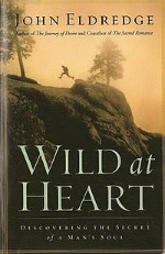 Book cover of Wild at Heart by John Eldregde.