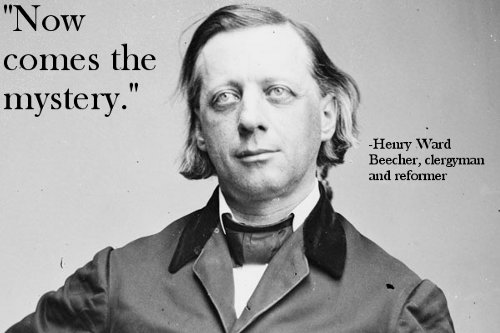 how comes the mystery henry beecher last words