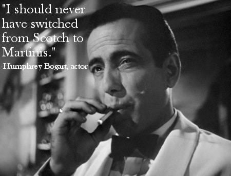 scotch martinis humphrey bogart famous last words