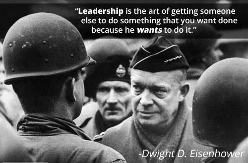 Motivational words by Dwight D Eisenhower about leadership.