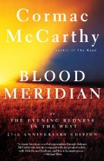 Book cover of Blood Meridianor The Roadby Cormac McCarthy.