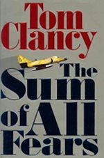 Book cover of Sum of All Fearsby Tom Clancy.