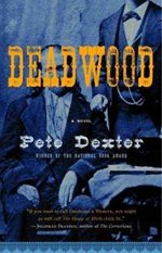 Book cover of Deadwood by Pete Dexter.