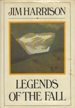 Book cover of Legends of the Fall by Jim Harrison.