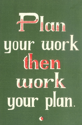 plan your work then work your plan